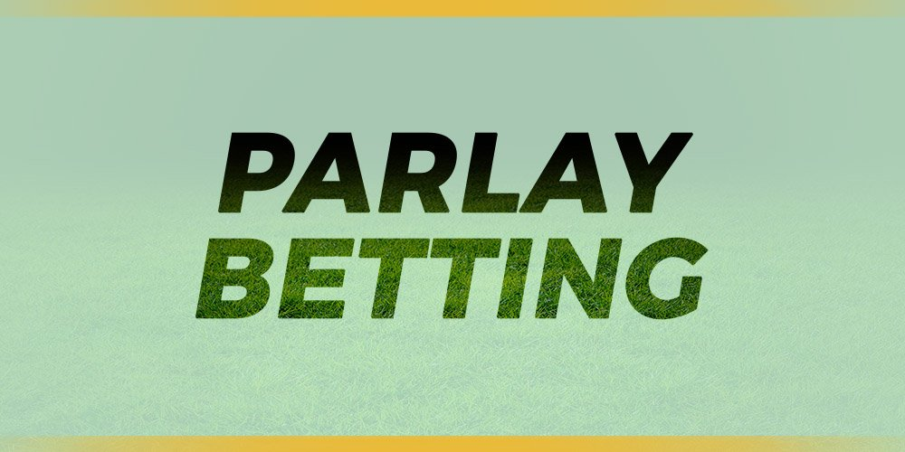 What Are Parlay Bets?