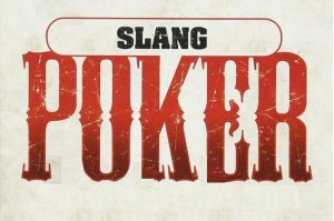 Poker Slang And Terminology Explained